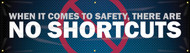 Workplace Safety Banner: There Are No Shortcuts