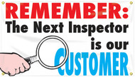Workplace Safety Banner: Remember The Next Inspector Is Our Customer
