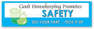 Workplace Safety Banner: Good Housekeeping Promotes Safety - Do Your Part Pick It Up