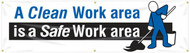 Workplace Safety Banner: A Clean Work Area - Is A Safe Work Area, 8-ft