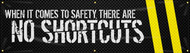 Picture of the road designed When It Comes To Safety There Are - No Shortcuts Safety Banner.