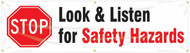 Workplace Safety Banner: Stop Look & Listen For Safety Hazards