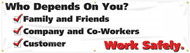 Picture of the white and black Who Depends On You? - Work Safely Safety Banner.