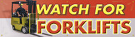 Picture of the orange and white Watch For Forklifts Safety Banner.