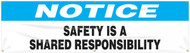 Workplace Safety Banner: Notice - Safety Is A Shared Responsibility