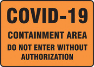 A photograph of an orange 03447 Covid-19 containment area do not enter without authorization safety sign.
