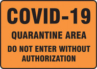 A photograph of an orange 03446 Covid-19 quarantine area do not enter without authorization safety sign.