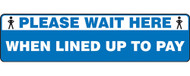 "Social Distance Floor Sign: Please Wait Here When Lined Up to Pay, 6"" x 24"" w/ Person Icons, Blue"