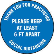 Social Distance Floor Signs, Thank You For Practicing Social Distancing Please Keep At Least 6 Ft Apart, Blue