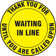 Social Distance Floor Signs, Thank You For Waiting In Line Until You Are Called Upon, Yellow