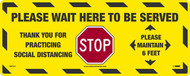 """A photograph of a yellow and black 05424 removable social distance floor sign, reading please wait here to be served, with dimensions 8"""" x 20"""", and 10 per package."""