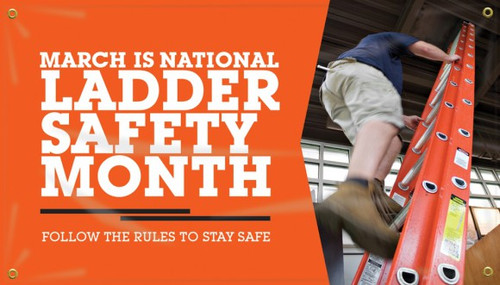 """Picture of Workplace Safety Banner that features a picture man climbing a ladder while practicing proper safety procedures along the right side. The left side features the bold white text """"March is National Ladder Safety Month; Follow the Rules to Stay Safe"""" on a bright orange background."""