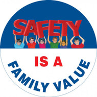 "This colorful red, white, blue, and green sign features the text ""Safety is a Family Value"". The word safety features the images of children holding up the word in colorful shirts. Use to communicate company values and raise morale."