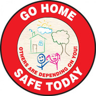 "This colorful red and white sign features the text ""Go Home Safe Today"" around the border. In the center is a hand drawn image of a house with a tree and children along with the text ""Others Are Depending On You."" Use to communicate safety and raise morale."