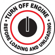 "This red, white, and black sign features the text ""Turn Off Engine Before Loading and Unloading"". The center features the red and black image of a knob for turning an engine off. Use to prevent accidents caused from leaving vehicles on."