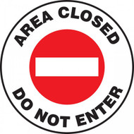 "This white, black, and red sign reads ""Area Closed Do Not Enter"". The center features a bold negative red warning sign. Use to prevent entrance to areas that are currently closed or off limits."