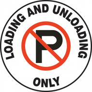 "This white, black, and red reads ""Loading and Unloading Only"". The center features a large ""P"" surrounded by a red circle with a cross through it. Use to prevent permanent parking in the area."