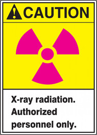 "This sign has an ANSI CAUTION header on a yellow background, a magenta international radiation symbol, and a white text box with ""X-ray radiation. Authorized personnel only."" in black text."