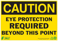 A photograph of a z-2147 zing caution eye protection required beyond this point signs, 10 h x 14 w, plastic and vinyl self-adhesive.