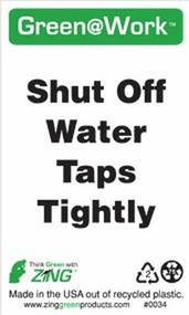 A photograph of a z-0034 zing green@work™ shut off water taps tightly signs, 2 pk, 5 h x 3 w, self-adhesive plastic.