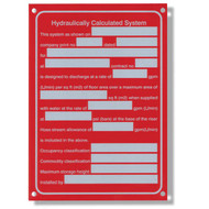 "This red sign has a header of ""Hydraulically Calculated System"" and has multiple blank spaces to fill out detailed system information."