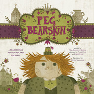 Peg Bearskin: A traditional Newfoundland tale Adapted by Andy Jones and Philip Dinn, and illustrated by Denise Gallagher