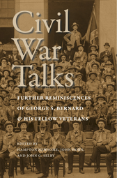Civil War Talks: Further Reminiscences of George S. Bernard & His Fellow Veterans - Cloth