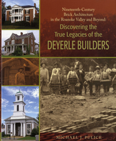 Nineteenth-Century Brick Architecture in the Roanoke Valley and Beyond: Discovering the True Legacy of the Deyerle Builders