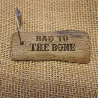 Engraved Driftwood Keyring - Bad to the Bone