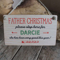 """Father Christmas, please stop here for..."" Personalised printed wooden sign.  Ideal Children's Christmas Gift sign."