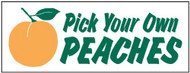 Pick Your Own Peaches banner 8' x 3'