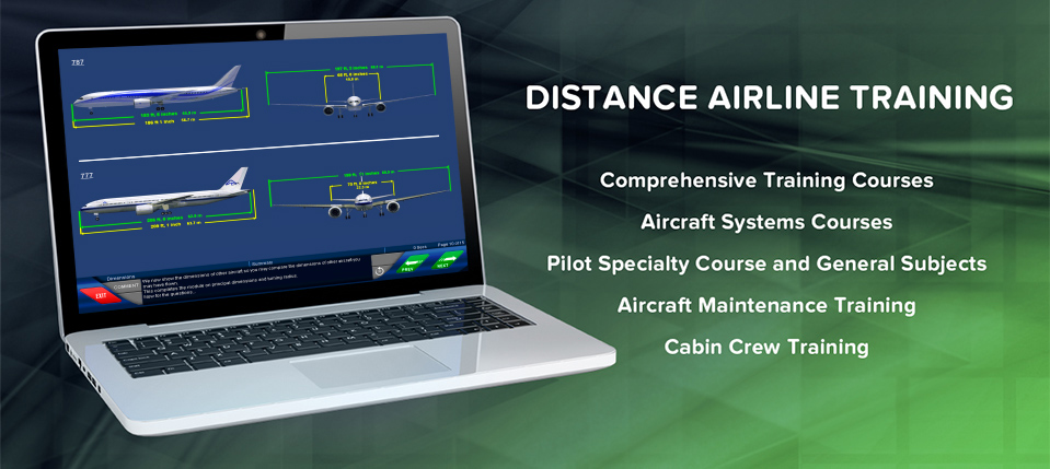 Distance Airline Training. Comprehensive Training Courses, Aircraft Systems Courses, Pilot Specialty Courses & General Subjects, Aircraft Maintenance Training, Cabin Crew Training