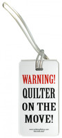 Luggage Tag - Warning Quilter On The Move