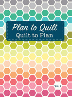 Plan To Quilt Volume 1 - Eva Blakes Makery by Shannon Gillman Orr