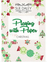 Sue Daley Designs - Playing With Paper Booklet - Christmas