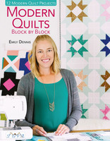 Emily Dennis - Modern Quilts Block By Block - 12 Modern Quilt Projects