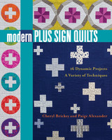 Modern Plus Sign Quilts Book - Cheryl Brickey & Paige Alexander
