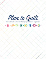 Plan To Quilt New Edition - Eva Blakes Makery by Shannon Gillman Orr