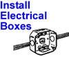 INSTALL ELECTRICAL BOXES - Electrician Contractor
