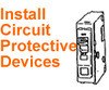 INSTALL CIRCUIT PROTECTIVE DEVICES