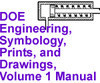 DOE Engineering, Symbology, Prints, and Drawings, Vol 1