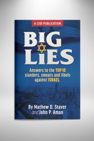 Big Lies: Answers to the Top 10 slanders, smears and libels against ISRAEL