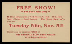 Free Show! - Foe Shoe Men Only,  tickets at the Griswold Bldg. Show Arcade (On Scott #UX27) - Est. period of use, 1940s.