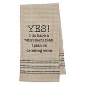 Funny Novelty Cotton Kitchen Dishtowel Yes Retirement Wine