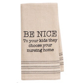 Funny Novelty Cotton Kitchen Dishtowel Be Nice To Your Kids
