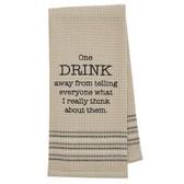 Funny Novelty Cotton Kitchen Dishtowel One Drink Away