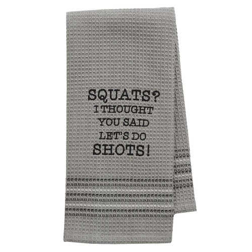 Funny Novelty Cotton Kitchen Dishtowel Squats or Shots