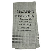 Funny Novelty Cotton Kitchen Dishtowel Starting Tomorrow