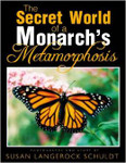 The Secret World of a Monarch's Metamorphosis Book