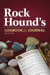 Rock Hound's Logbook & Journal